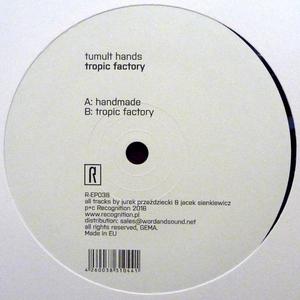 Tumult Hands - Tropic Factory