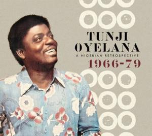 Tunji Oyelana - A Nigerian Retrospective 1966-79 (3LP)