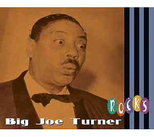 Turner,Big Joe - Rocks