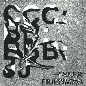Tyler Friedman - Ccc: Bb: Bbb: Jj