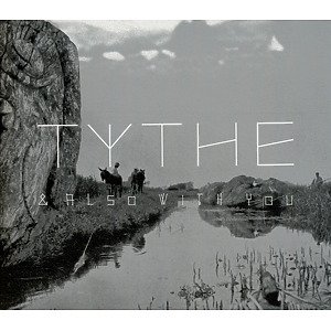 Tythe - & Also With You