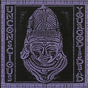Unconscious - YOUR GOD IS DEAD LP