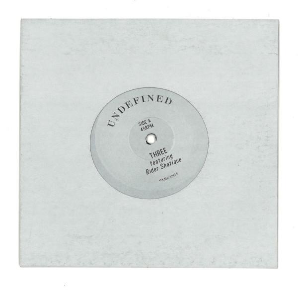 Undefined feat. Rider Shafique - Three / Three Dub [7 inch Vinyl] (Back)