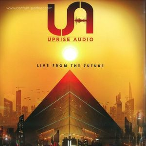 Uprise Audio - Live From The Future