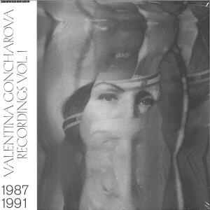 VALENTINA GONCHAROVA - RECORDINGS 1987-1991, VOL. 1
