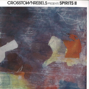 VARIOUS ARTISTS (YOUSEF / NICK CURLY / JONAS RATHS - CROSSTOWN REBELS PRESENTS SPIRITS II