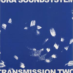 VARIOUS ARTISTS - JURA SOUNDSYSTEM PRESENTS TRANSMISSION TWO
