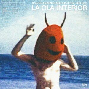 VARIOUS ARTISTS - LA OLA INTERIOR, SPANISH AMBIENT & ACID EXOTICISM