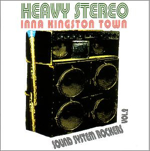 VARIOUS - Heavy Stereo Inna Kingston Town-Sound Sy