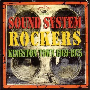 VARIOUS - Sound System Rockers-Kingston Town 1969-