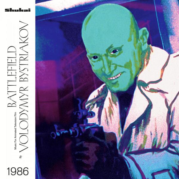 "VOLODYMYR BYSTRIAKOV - BATTLEFIELD, 1986 (7"")"