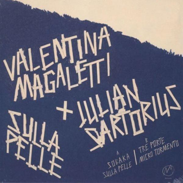 Valentina Magaletti & Julian Sartorius - Sulla Pelle (Back)