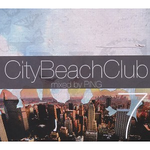 Various Artists / DJ Ping - City Beach Club 7