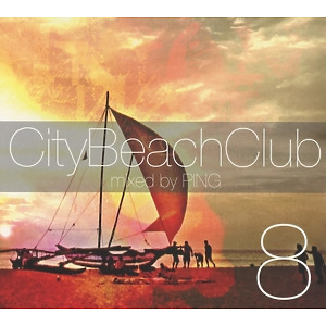Various Artists / DJ Ping - City Beach Club 8