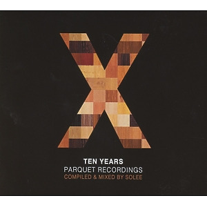 Various Artists / Solee - 10 Years Parquet Recordings