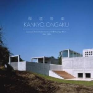 Various Artists (3LP Box with Book) - KANKYO ONGAKU: JAPANESE AMBIENT, ENVIRONMENTAL & N