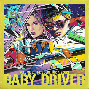 Various Artists - Baby Driver Vol. 2: The Score For A Score