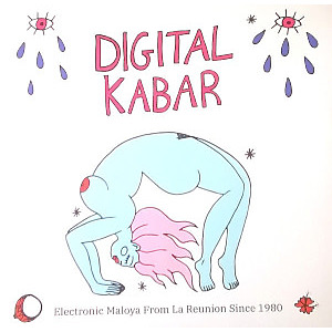 Various Artists - Digital Kabar - Electronic Maloya from La Reunion