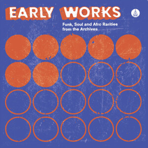 Various Artists - Early Works: Funk, Soul & Afro Rarities (LP)