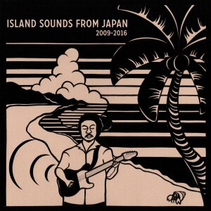 Various Artists - Island Sounds from Japan 2009-2016 (LP)