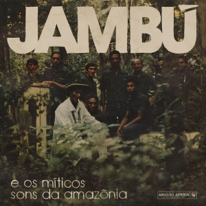 Various Artists - Jambú - e os míticos sons da amazônia (2LP)