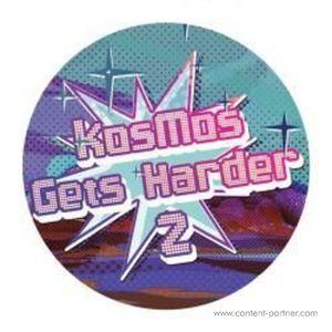 Various Artists - Kosmos Gets Harder Ep Vol 2
