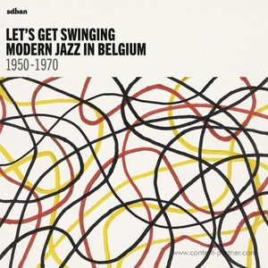Various Artists - Let's Get Swinging : Modern Jazz In Belgium 1950-1