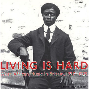 Various Artists - Living Is Hard: West African Music In Britain