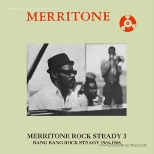 Various Artists - Merritone Rock Steady 3: Bang Bang Rock (2LP)