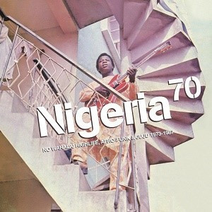 Various Artists - Nigeria 70: No Wahala (1973-1987) [2LP]