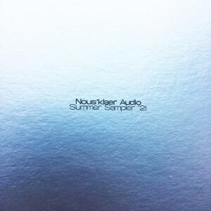 Various Artists - Nous'klaer Audio Summer Sampler '21