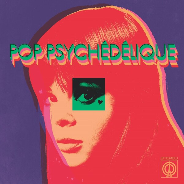 Various Artists - Pop Psychedelique (French Psych. Pop 1964-2019) (Back)