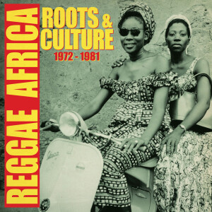 Various Artists - Reggae Africa (Roots & Culture 1972-1981)