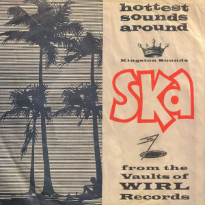 Various Artists - Ska From The Vaults Of Wirl Records