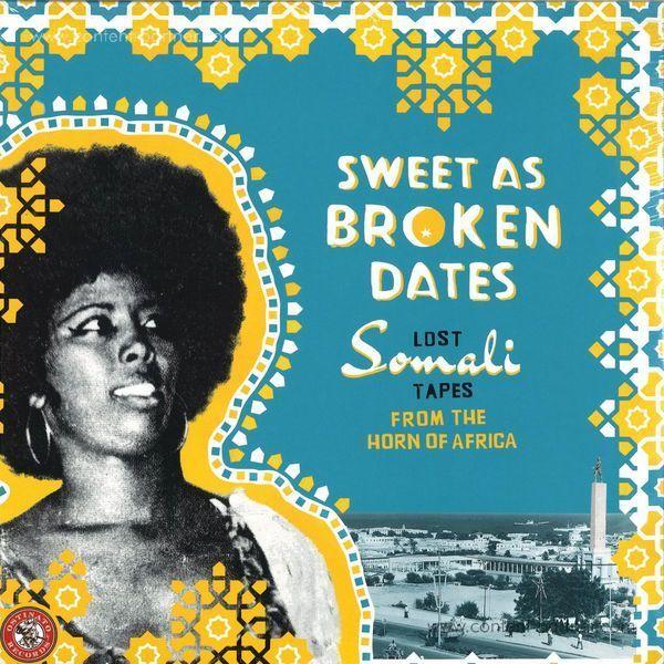 Various Artists - Sweet As Broken Dates: Lost Somali Tapes (2LP)