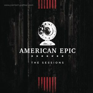 Various Artists - The American Epic Sessions (3LP)