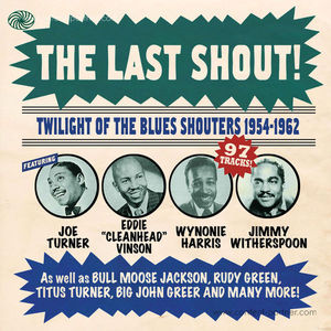 Various Artists - The Last Shout (R&B Shouters 1954-62)
