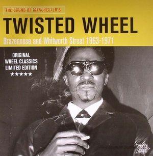 Various Artists - Twisted Wheel/Brazennose & Whitworth Street '63-71