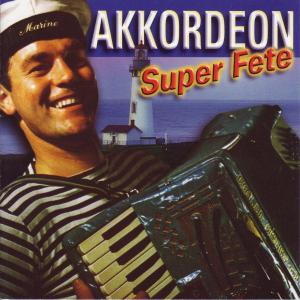 Various - Akkordeon Super Fete
