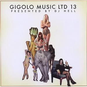 Various - Gigolo Music Ltd 13 (By DJ Hell)