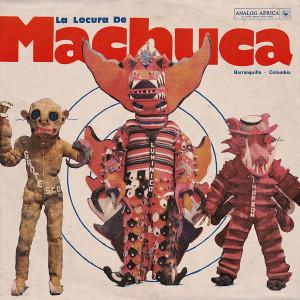 Various - La Locura De Machuca 1975-1980 (gatefold 2xLP + bo