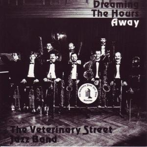 Veterinary Street Jazz Band - Dreaming The Hours Away