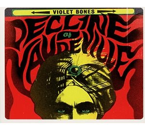 Violet Bones - Decline Of Vaudeville