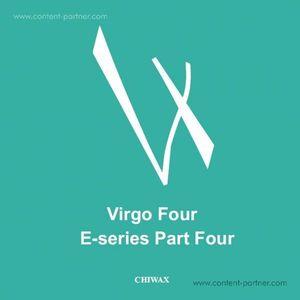 Virgo Four - E-series Part Four