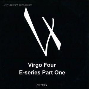 Virgo Four - E-series Part One