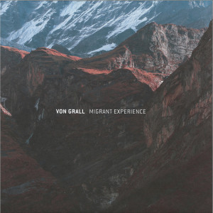 Von Grall - Migrant Experience EP (Shifted Remix)