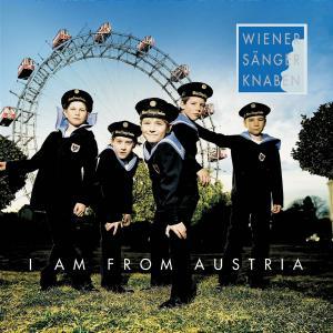 WIENER SŽNGERKNABEN - I Am From Austria