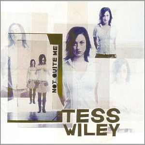 WILEY,TESS - Not Quite Me