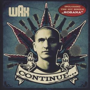 Wax - Continue