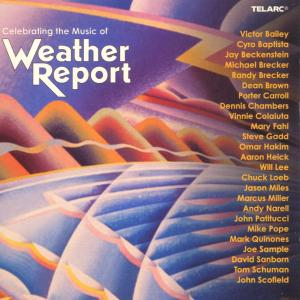 Weather Report - Celebrating The Music Of Weath